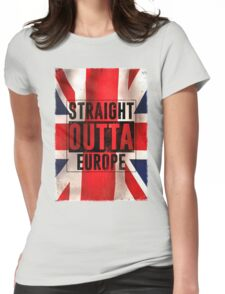 Straight outta Europe Womens Fitted T-Shirt