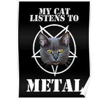 my cat listens to metal Poster