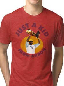 Just A Kid From Akron Tri-blend T-Shirt