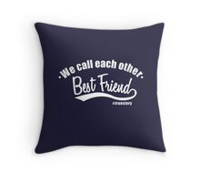 We call Best Friend! Throw Pillow