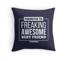 Promoted to : Freaking Awesome! Throw Pillow