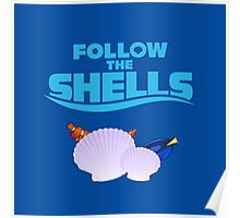 Follow the Shells – Blue Text Poster