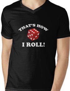 That's How I Roll! Mens V-Neck T-Shirt
