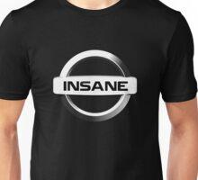 Insane Nissan Unisex T-Shirt