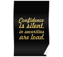 Confidence is silent... Inspirational Quote Poster