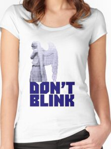 dont blink. Women's Fitted Scoop T-Shirt