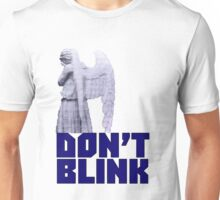 dont blink. Unisex T-Shirt