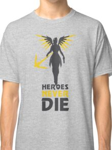HEROES NEVER DIE Classic T-Shirt
