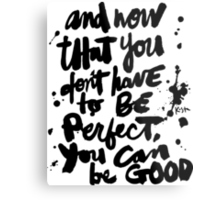 Be Good : Light Metal Print