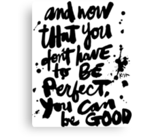 Be Good : Light Canvas Print