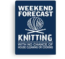 WEEKEND FORECAST KNITTING Canvas Print