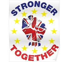 Britain Stronger In Europe, Stronger Together T-shirt Poster