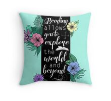 Reading allows you to explore the world and beyond Throw Pillow