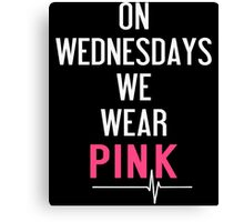 On Wednesdays We Wear Pink T-Shirt  Canvas Print