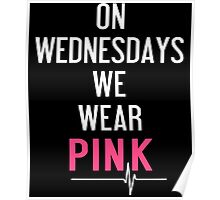 On Wednesdays We Wear Pink T-Shirt  Poster