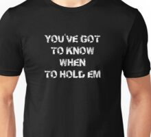 You've got to know when to hold 'em, Poker T-Shirt Unisex T-Shirt