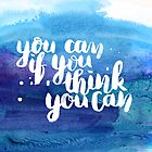 You can if you think you can by Anastasiia Kucherenko