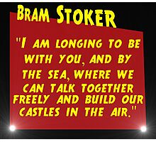 I Am Longing To Be With You - Bram Stoker Photographic Print