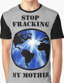 STOP FRACKING WITH HER Graphic T-Shirt