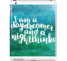 I am a daydreamer and a nightthinker iPad Case/Skin