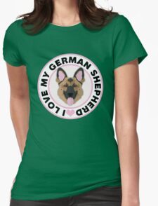Love My German Shepherd Womens Fitted T-Shirt