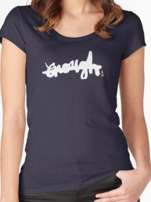 enough : Dark Women's Fitted Scoop T-Shirt