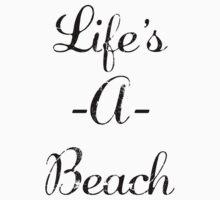Life's A Beach by mralan
