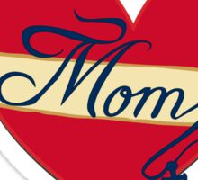 Mom- A love that lasts forever Sticker