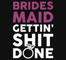 BRIDES MAID GETTING SHIT DONE by 2E1K