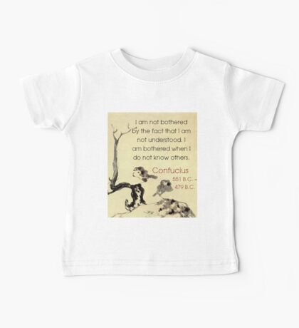 I Am Not Bothered By The Fact - Confucius Baby Tee