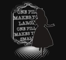 One Pill makes you larger by AllMadDesigns