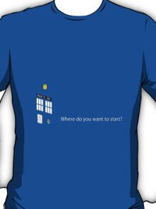 Doctor Who - where do you want to start? T-Shirt