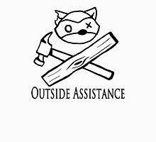 Outside Assistance Unisex T-Shirt
