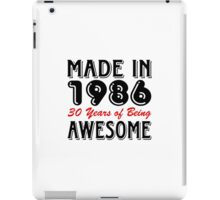 Made in 1986, 30 Years of Being Awesome iPad Case/Skin