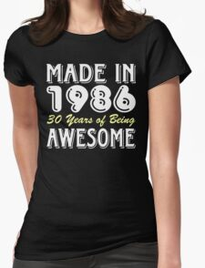 Made in 1986, 30 Years of Being Awesome (dark) Womens Fitted T-Shirt