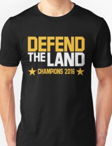 Cleveland Cavaliers CHAMPIONS 2016 DEFEND THE LAND KING JAMES LEBORN Unisex T-Shirt