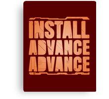 Install, Advance, Advance Canvas Print