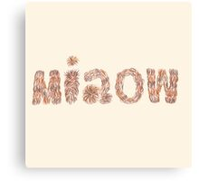 Lettering 'miaow' with oil pastels Canvas Print