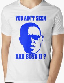 You Ain't Seen Bad Boys Two? Mens V-Neck T-Shirt