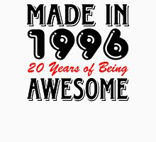 Made in 1996, 20 Years of Being Awesome Unisex T-Shirt