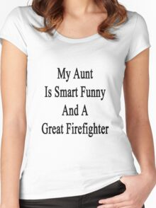 My Aunt Is Smart Funny And A Great Firefighter Women's Fitted Scoop T-Shirt