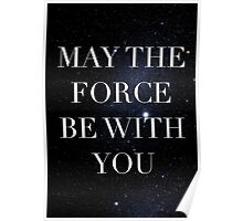 May the Force be with with you Poster