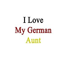 I Love My German Aunt by supernova23