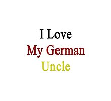 I Love My German Uncle by supernova23
