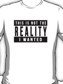 'Reality' Advisory T-Shirt T-Shirt