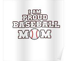I am Proud Baseball Mom Poster