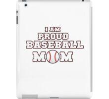 I am Proud Baseball Mom iPad Case/Skin