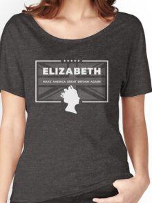 Elizabeth - Make America Great Britain Again! Women's Relaxed Fit T-Shirt
