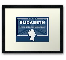 Elizabeth - Make America Great Britain Again! Framed Print