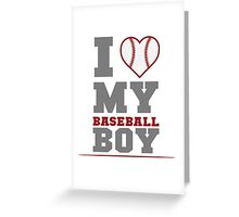I Love My Baseball Boy Greeting Card